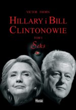 HILLARY i BILL CLINTONOWIE Tom I. Seks - Victor Thorn