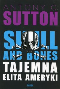Skull and Bones Tajemna elita Ameryki (Sutton Antony C.)