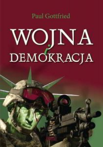 Wojna i demokracja (Paul Gottfried)