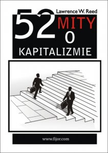 52 mity o kapitalizmie - Lawrence Reed